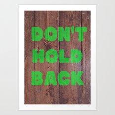 Don't Hold Back Art Print