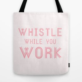 Whistle while you work Tote Bag