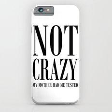 NOT CRAZY iPhone 6s Slim Case