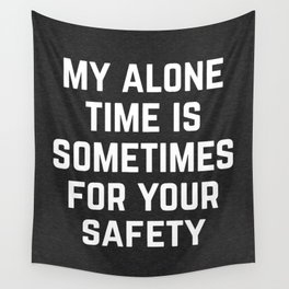 Alone Time Funny Quote Wall Tapestry