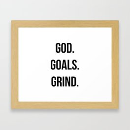 God. Goals. Grind (Christian quote, boss quote) Framed Art Print