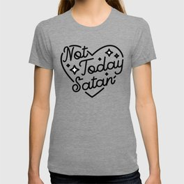 not today satan I T-Shirt