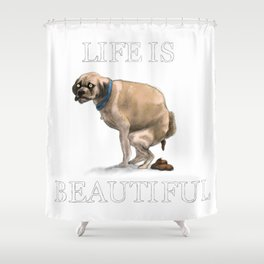 Life Is Beautiful: Man's Best Friend Shower Curtain