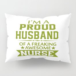 I'M A PROUD NURSE'S HUSBAND Pillow Sham