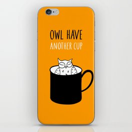 Owl have anoter cup, coffee poster iPhone Skin