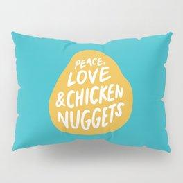 Peace, Love & Chicken Nuggets Pillow Sham