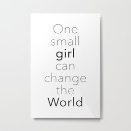 One Small Girl Can Change The World Metal Print