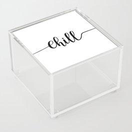 Chill Acrylic Box