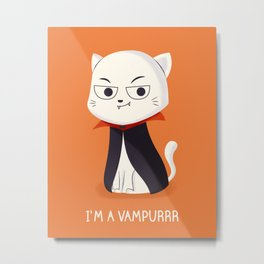 I'm a Vampurrr Metal Print
