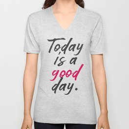 Today is a good day, positive vibes, thinking, happy life, smile, enjoy, sun, happiness, joy, free Unisex V-Neck