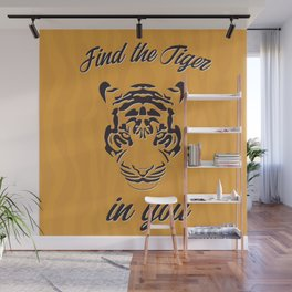 Find the tiger in you Wall Mural