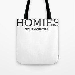 Homie South Central - My Homies Tote Bag