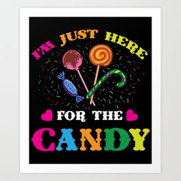 I'm Just Here For The Candy Halloween Art Print