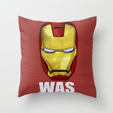 Tony Was Wrong (Iron Man Movie Version) Throw Pillow