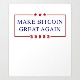Make Bitcoin Great Again - Bitcoin Funny T-Shirt Art Print