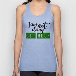I am not doing get help Unisex Tank Top
