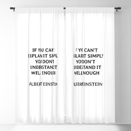 If you can't explain it simply you don't understand it well enough Blackout Curtain
