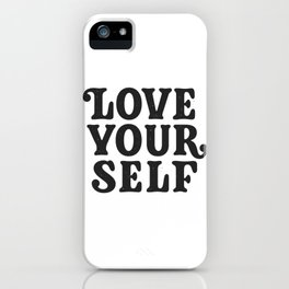 Love Your Self iPhone Case