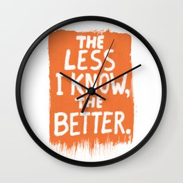 The Less I Know, the Better. Wall Clock