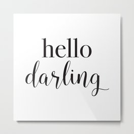 Hello Darling Metal Print