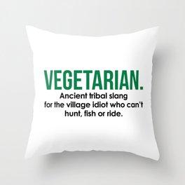 Vegetarian Tribal Slang Funny Quote Throw Pillow