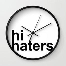 hi haters Wall Clock