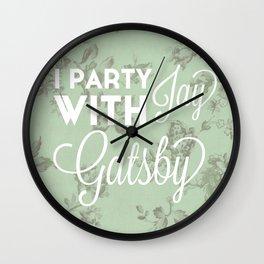 I party with Jay Gatsby Wall Clock