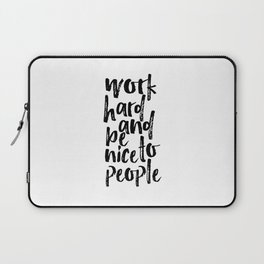 Work Hard and be Nice to People Modern Office Art Inspirational Poster Graduation Gift Art Print Laptop Sleeve