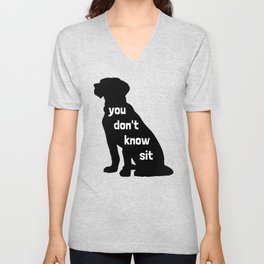 You Don't Know Sit Unisex V-Neck
