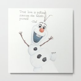 Olaf - True love is putting someone else before yourself Metal Print