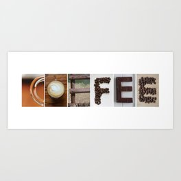 COFFEE Strong photo letter art typography Art Print