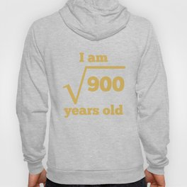 30 Years Old Square Root Funny 30th Birthday Hoody