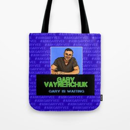 Ask Gary Vee Show - Gary is waiting Tote Bag