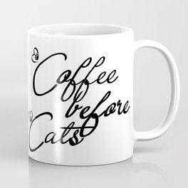 Coffee before Cats Coffee Mug