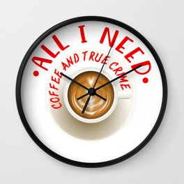 Coffee and True Crime Fan Gift  Wall Clock
