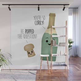 He Popped The Question! You're So Corky! Wall Mural