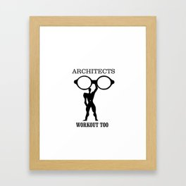 Architects Workout Too Framed Art Print