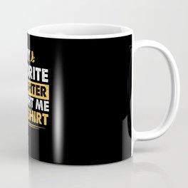 My Favorite Daughter Bought Me This Shirt Dad Xmas Coffee Mug