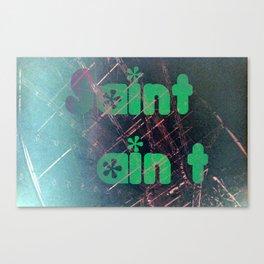 Saint ain't FUN Canvas Print