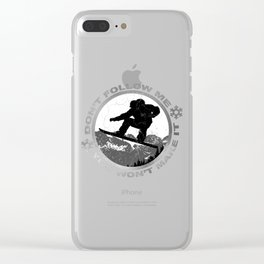 Don't Follow Me. You Won't Make It | DopeyArt Clear iPhone Case