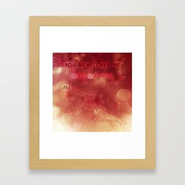 You bewitched me Framed Art Print