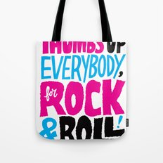 Thumbs Up Everybody, For Rock & Roll! Tote Bag