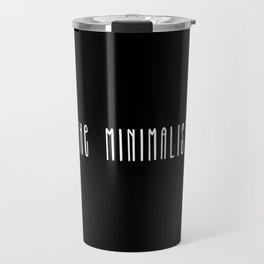 Minimalist text in black and white Travel Mug