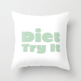 Diet Try It Green Throw Pillow