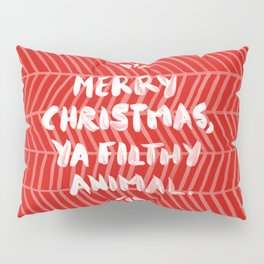 Merry Christmas, Ya Filthy Animal – Red Pillow Sham