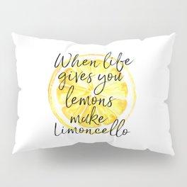 When Life Gives You Lemons Make Limoncello, Art Quote, Kitchen Art, Bar Print Pillow Sham