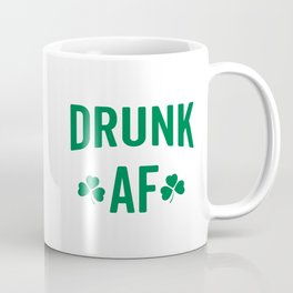 Drunk AF Funny Quote Coffee Mug