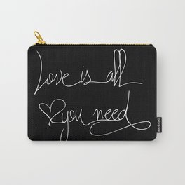 Love is all you need white hand lettering on black Carry-All Pouch