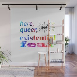 Here, Queer, and Full of Existential Fear (Rainbow) Wall Mural