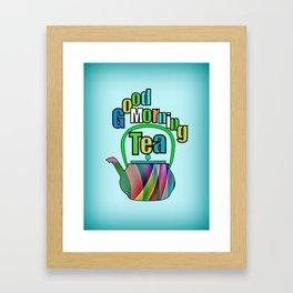 Good Morning Tea Framed Art Print